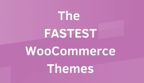 The Fastest WooCommerce Themes 2